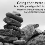 That Extra Mile – The Secret Behind Exceeding Targets