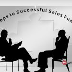 6 Steps – How to Take a Client Through the Sales Funnel Successfully